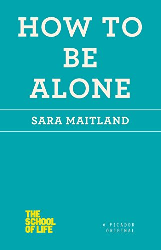 How to Be Alone (The School of Life) PDF