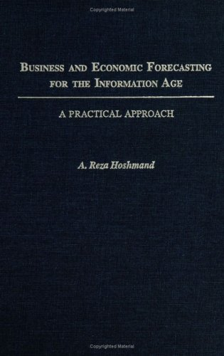 Business and Economic Forecasting for the Information Age: A Practical Approach