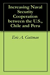 Increasing Naval Security Cooperation between the U.S., Chile and Peru