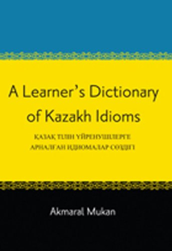 A Learner's Dictionary of Kazakh Idioms (Kazakh Edition)