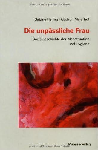 Die unpäßliche Frau written by Gudrun Maierhof Sabine Hering