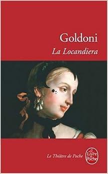 La Locandiera (Ldp Theatre) (French Edition): C. Goldoni
