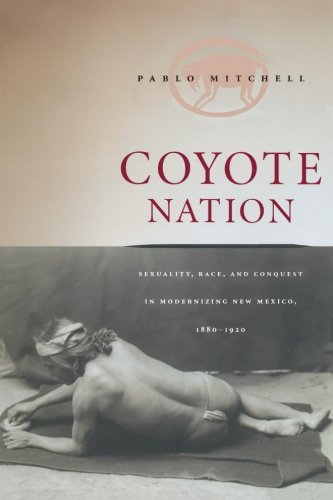 Coyote Nation: Sexuality, Race, and Conquest in...