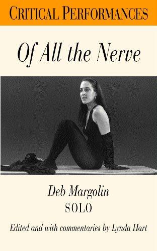 Of All the Nerve: Deb Margolin Solo (Critical Performances)