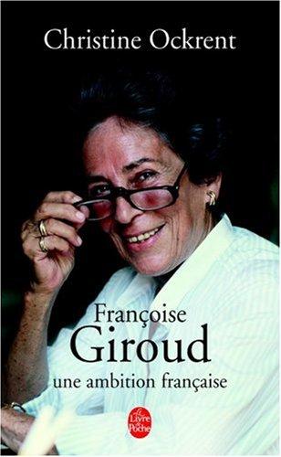 Françoise Giroud : Une ambition française