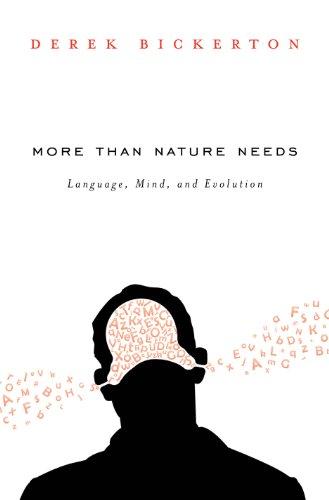 Derek Bickerton - More than Nature Needs