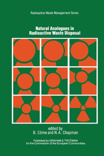 Natural Analogues in Radioactive Waste Disposal (Radioactive Waste Management Series)