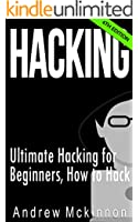 Hacking: Ultimate Hacking for Beginners, How to Hack (Hacking, How to Hack, Hacking for Dummies, Computer Hacking) (English Edition)
