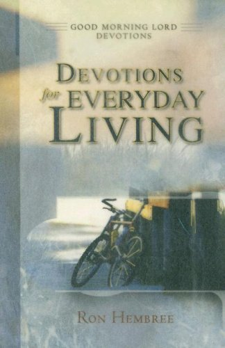 Devotions for Everyday Liviing (Good Morning Lord Devotions)
