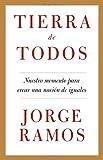 Tierra de todos: Nuestro momento para crear una nación de iguales (Spanish Edition)