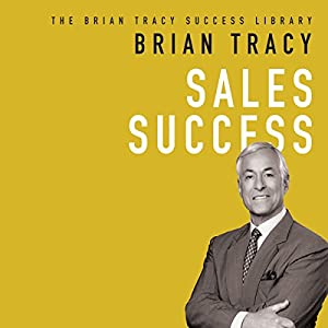 Sales Success: The Brian Tracy Success Library Audiobook