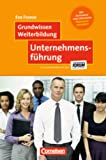 Grundwissen Weiterbildung: Unternehmensführung: Mit Aufgaben und Lösungen