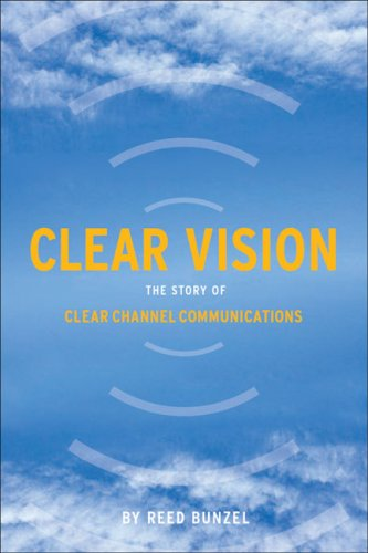 Clear Vision: The Story of Clear Channel Communications