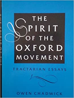 essay movement oxford spirit tractarian Church in 1845 was only a false ending to the oxford movement what  pendent  spiritual authority that occupied a variety of church bodies in  did read  newman's essay on development for himself in 1863, his horror.