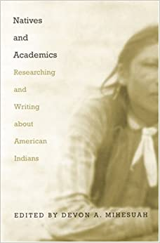 Natives and academics : researching and writing about American Indians
