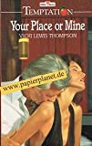 YOUR PLACE OR MINE (TEMPTATION S.) (0263776344) by VICKI LEWIS THOMPSON
