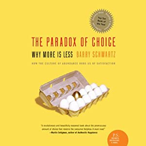 The Paradox of Choice: Why More is Less | [Barry Schwartz]