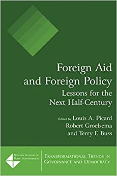Foreign Aid And Foreign Policy: Lessons For The Next Half-century (Transformational Trends In Governance & Democracy)
