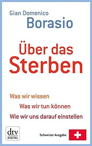 uber-das-sterben-was-wir-wissen-was-wir-tun-konnen-wie-wir-uns-darauf-einstellen-dtv-sachbuch