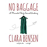 No Baggage: A Minimalist Tale of Love and Wandering (audio edition)