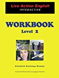 img - for Live Action Interactive WORKBOOK--Level 2 book / textbook / text book