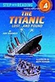 The Titanic: Lost...and Found : a Step 3 Book/Grades 2-3 (Step Into Reading) (1435245598) by Donnelly, Judy