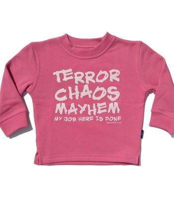Sweat fuchsia 1-2 yrs 'Chaos,terror, mayhem my job here is done'