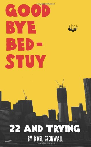 Goodbye Bed-Stuy: 22 And Trying