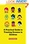 A Practical Guide to Treating Eczema...
