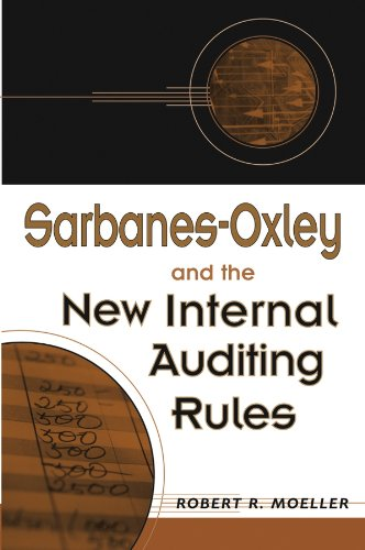 Robert R. Moeller - Sarbanes-Oxley and the New Internal Auditing Rules