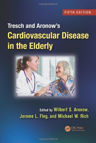 Tresch And Aronow'S Cardiovascular Disease In The Elderly, Fifth Edition (Fundamental And Clinical Cardiology)