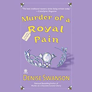 Murder of a Royal Pain: A Scumble River Mystery | [Denise Swanson]