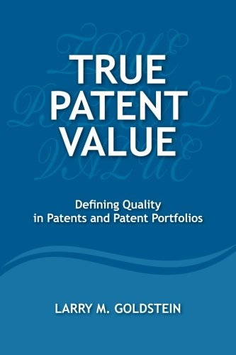 true-patent-value-defining-quality-in-patents-and-patent-portfolios