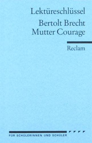 Bertolt Brecht: Mutter Courage. Lektüreschlüssel
