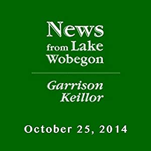 The News from Lake Wobegon from A Prairie Home Companion, October 25, 2014 | [Garrison Keillor]