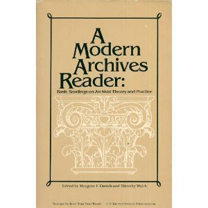 A Modern Archives Reader: Basic Readings on Archival...