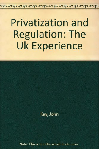 Privatization and Regulation: The Uk Experience