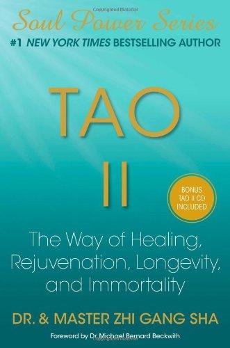 Tao II: The Way of Healing, Rejuvenation, Longevity, and Immortality, Zhi Gang Sha
