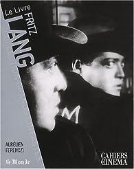 Fritz Lang par Aur�lien Ferenczi