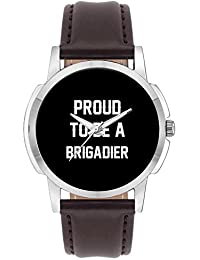 Wrist Watch For Men - Proud To Be A Brigadier Best Gift For BRIGADIER - Analog Men's And Boy's Unique Quartz Leather...