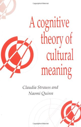 A Cognitive Theory of Cultural Meaning (Publications of...