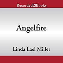 Angelfire (       UNABRIDGED) by Linda Lael Miller Narrated by Saskia Maarleveld