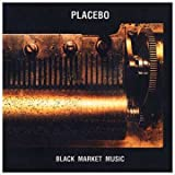 Placebo Black Market Music