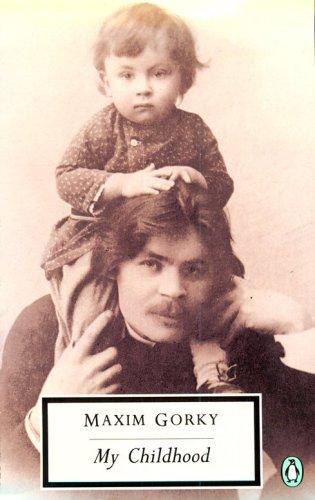 My Childhood (Penguin Twentieth-Century Classics), Maxim Gorky