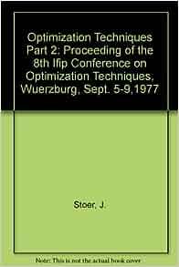 Techniques, Wuerzburg, Sept. 5-9,1977 (9780387087085): J. Stoer: Books