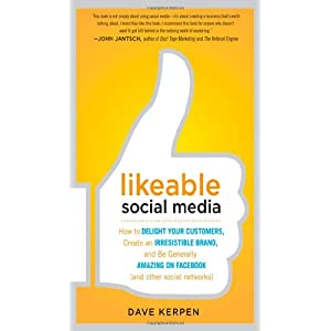 Likeable Social Media Customers Irresistible