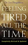 img - for Feeling Tired All the Time by Fitzgibbon, Joe (2001) Paperback book / textbook / text book