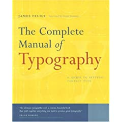 The Complete Manual of Typography: A Guide to Setting Perfect Type