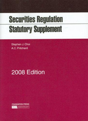 Securities Regulation Statutory Supplement, 2008 Ed.
