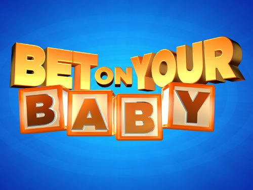 Bet On Your Baby Season 1
